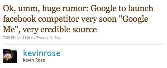 kevin-rose-twitter-tweet-google-me-facebook-rumour-screenshot